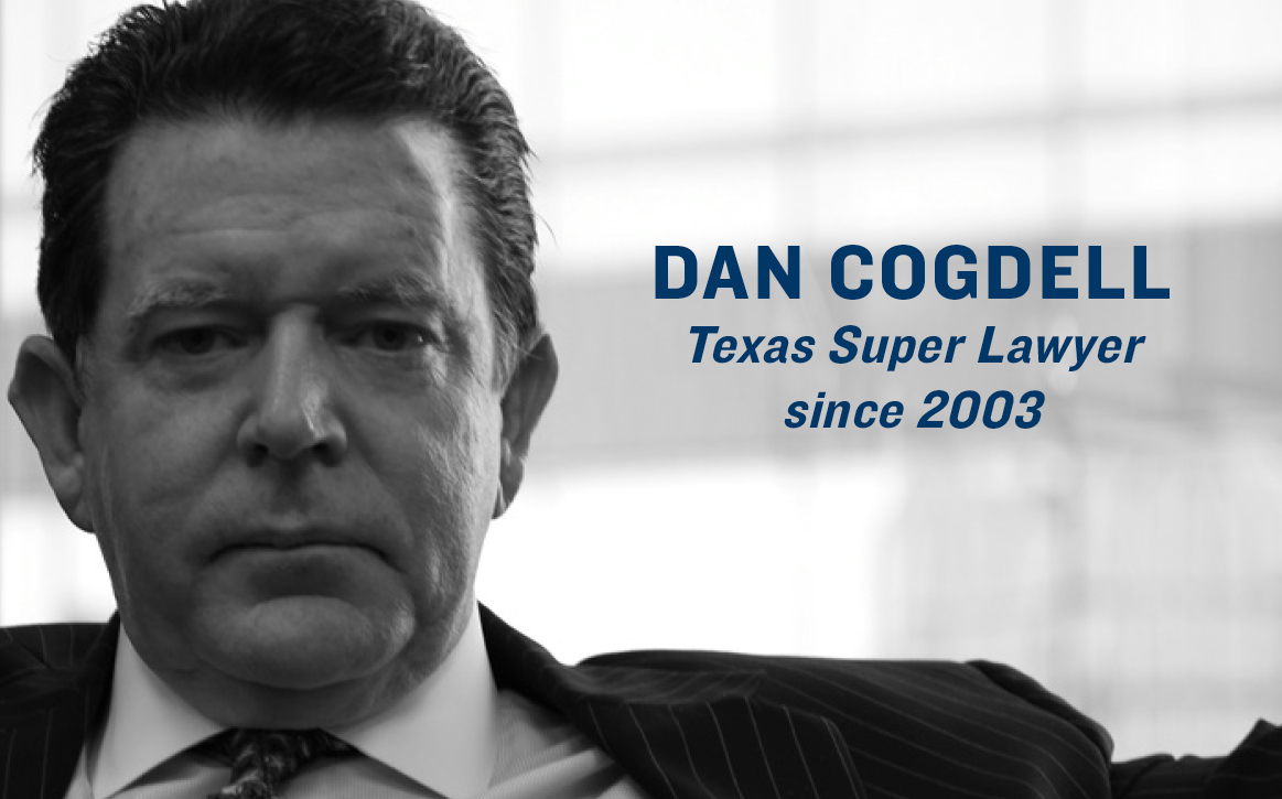 Dan Cogdell - Texas Super Lawyer Since 2003
